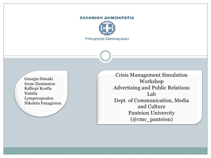 Crisis Management SimulationGeorgia DimakiIrene Zissimatou                 WorkshopKalliopi Koutla       Advertising and P...