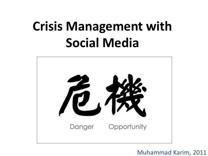 Crisis Management with Social Media<br />Muhammad Karim, 2011<br />