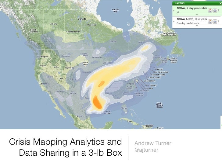 Crisis Mapping Analytics and   Andrew Turner                                @ajturner   Data Sharing in a 3-lb Box