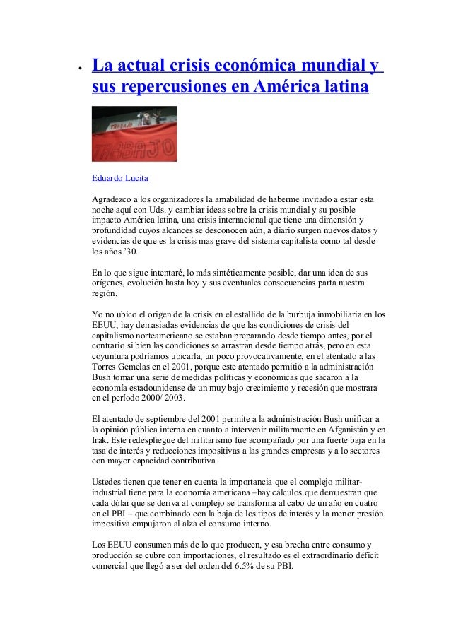 • La actual crisis económica mundial y sus repercusiones en América latina Eduardo Lucita Agradezco a los organizadores la...
