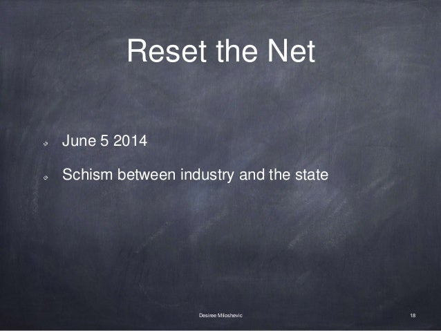 Reset the Net June 5 2014 Schism between industry and the state 18Desiree Miloshevic