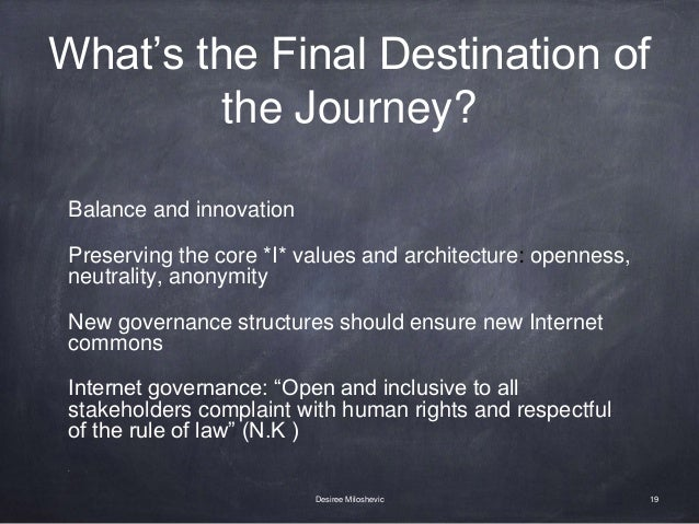 What's the Final Destination of the Journey? Balance and innovation Preserving the core *I* values and architecture: openn...