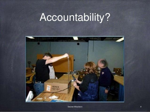Accountability? 9Desiree Miloshevic