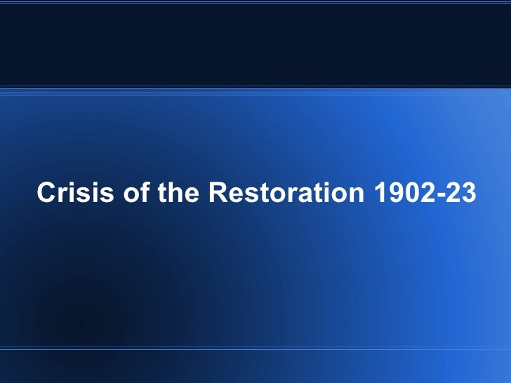 Crisis of the Restoration 1902-23