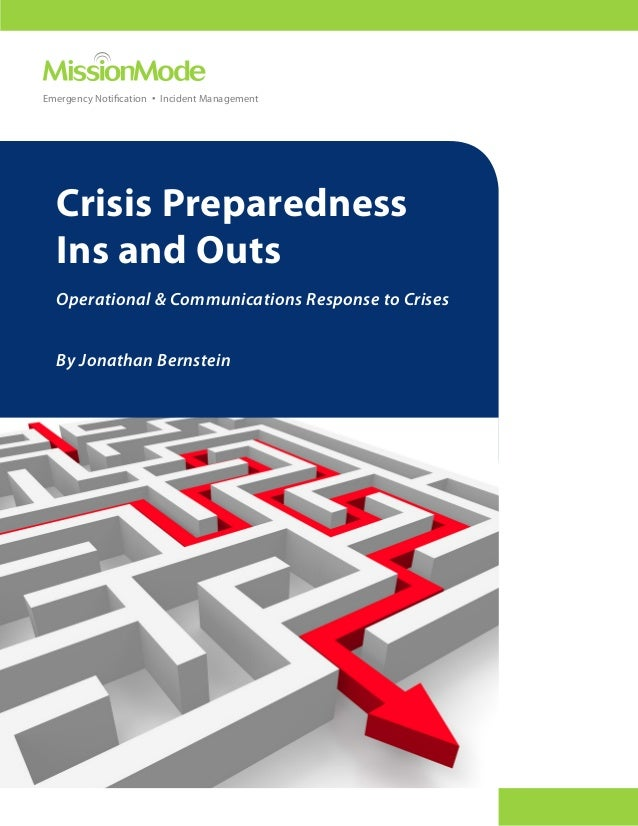 Emergency Notification • Incident Management  Crisis Preparedness  Ins and Outs  Operational & Communications Response to ...