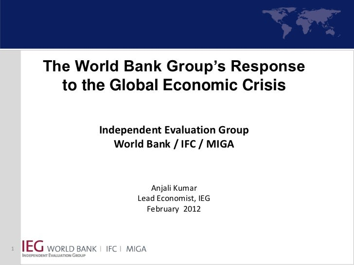 The World Bank Group's Response      to the Global Economic Crisis          Independent Evaluation Group             World...