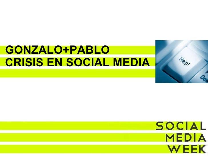 GONZALO+PABLO CRISIS EN SOCIAL MEDIA
