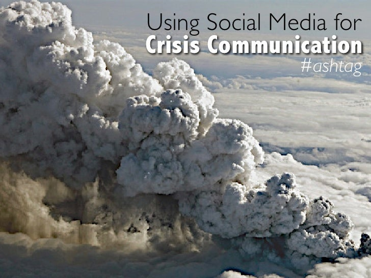 Using Social Media for Crisis Communication                #ashtag