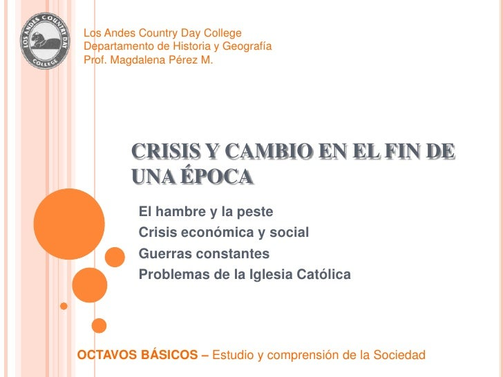 Los Andes Country Day College<br />Departamento de Historia y Geografía<br />Prof. Magdalena Pérez M.<br />CRISIS Y CAMBIO...