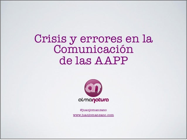 Crisis y errores en la Comunicación! de las AAPP @juanjomanzano! www.juanjomanzano.com