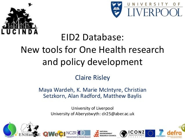 EID2 Database: New tools for One Health research and policy development Claire Risley Maya Wardeh, K. Marie McIntyre, Chri...