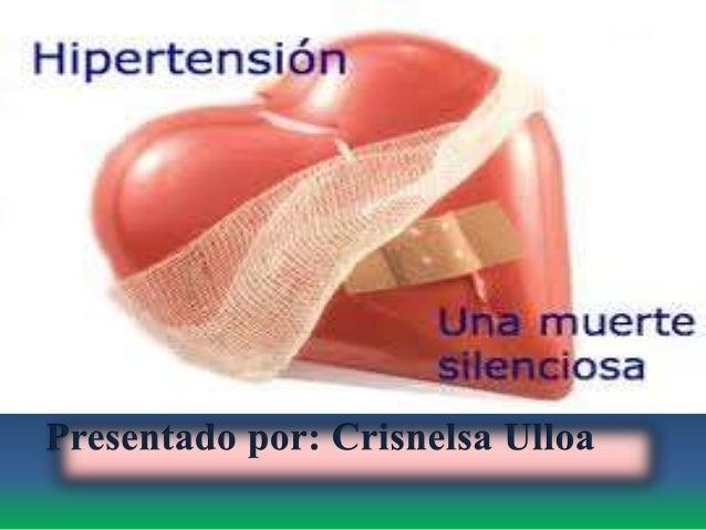 HIPERTENSION ARTERIAL Es una enfermedad crónica caracterizada por un incremento continuo de las cifras de presión sanguíne...