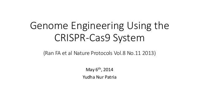 Genome Engineering Using the CRISPR-Cas9 System (Ran FA et al Nature Protocols Vol.8 No.11 2013) May 6th, 2014 Yudha Nur P...
