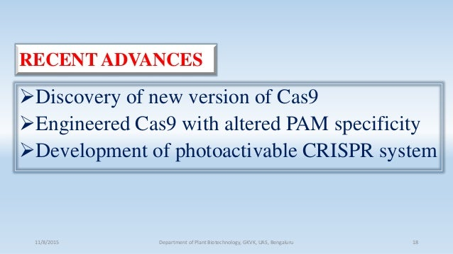 Discovery of new version of Cas9 Engineered Cas9 with altered PAM specificity Development of photoactivable CRISPR syst...
