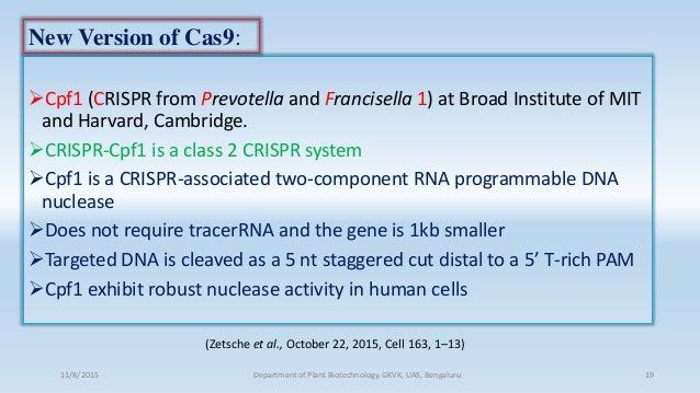 Cpf1 (CRISPR from Prevotella and Francisella 1) at Broad Institute of MIT and Harvard, Cambridge. CRISPR-Cpf1 is a class...