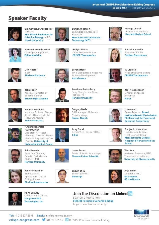 Speaker Faculty 2nd Annual CRISPR Precision Gene Editing Congress Boston, USA   February 23-25 2016 Tel: +1 212 537 5898  ...