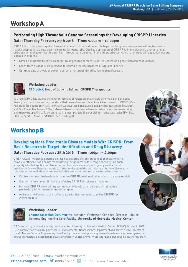 Workshop A Tel: +1 212 537 5898      Email: info@hansonwade.com crispr-congress.com     #CRISPR2016     CRISPR Precision G...