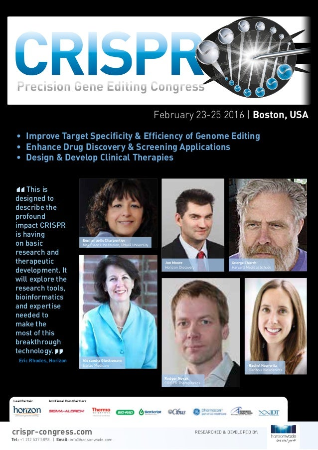 February 23-25 2016 | Boston, USA • Improve Target Specificity & Efficiency of Genome Editing • Enhance Drug Discovery &...