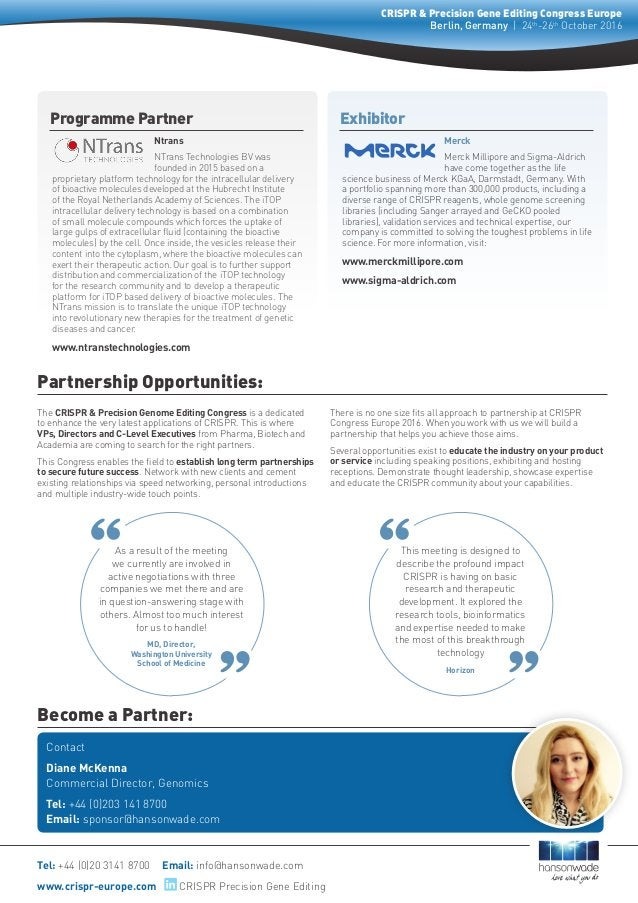 Become a Partner: Partnership Opportunities: Contact Diane McKenna Commercial Director, Genomics Tel: +44 (0)203 141 8700 ...
