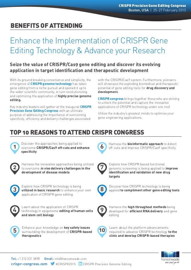 1 6 3 8 2 7 4 9 5 10 BENEFITS OF ATTENDING Tel: +1 212 531 5898 Email: info@hansonwade.com crispr-congress.com #CRISPR2015...