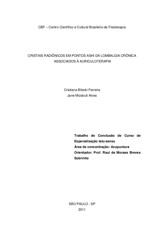 CBF – Centro Científico e Cultural Brasileiro de Fisioterapia  CRISTAIS RADIÔNICOS EM PONTOS ASHI DA LOMBALGIA CRÔNICA ASS...
