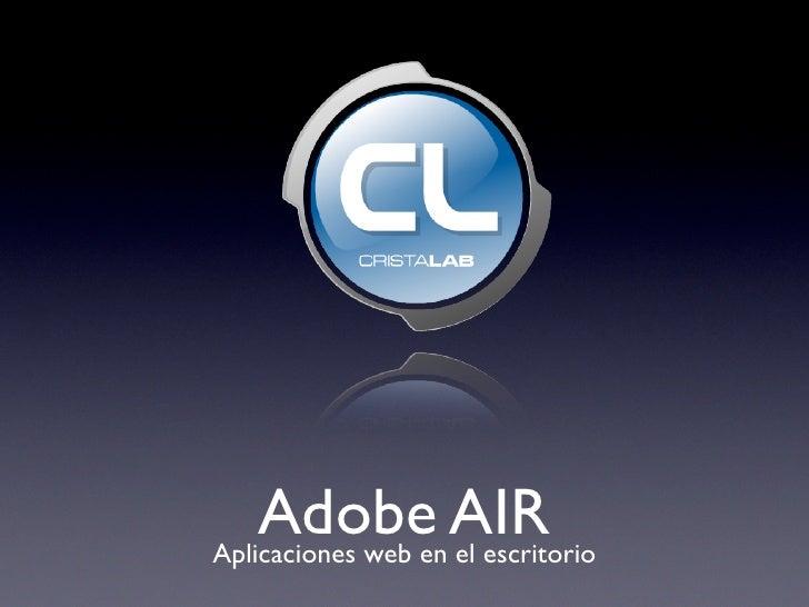 Adobe AIR Aplicaciones web en el escritorio