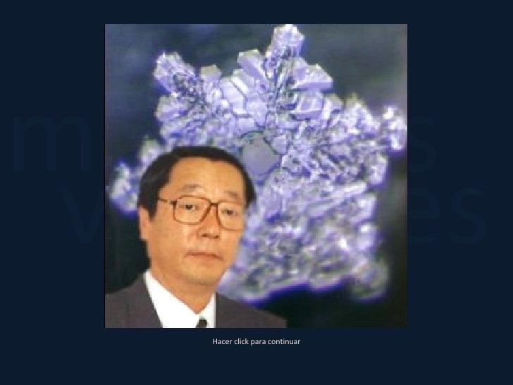 y verdades misterios Cristales de Agua Hacer click para continuar Dr. Masaru Emoto