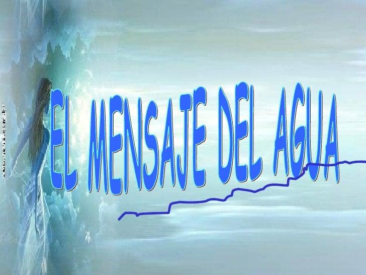 EL MENSAJE DEL AGUA