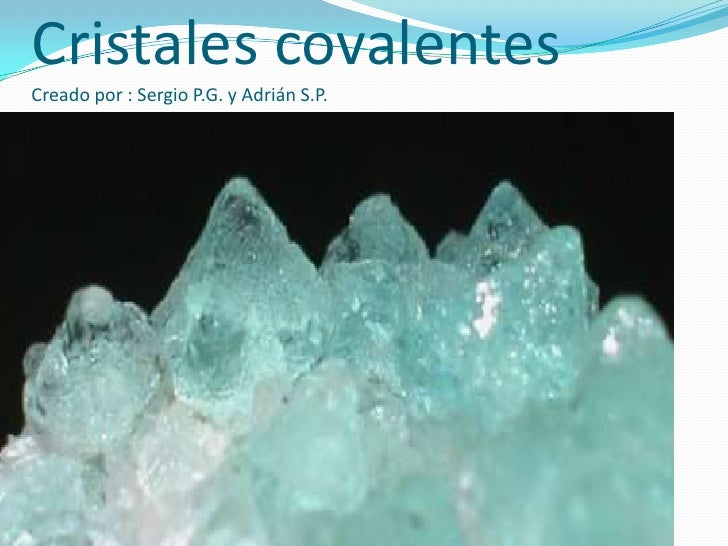 Cristales covalentes - Cristales climalit tipos ...
