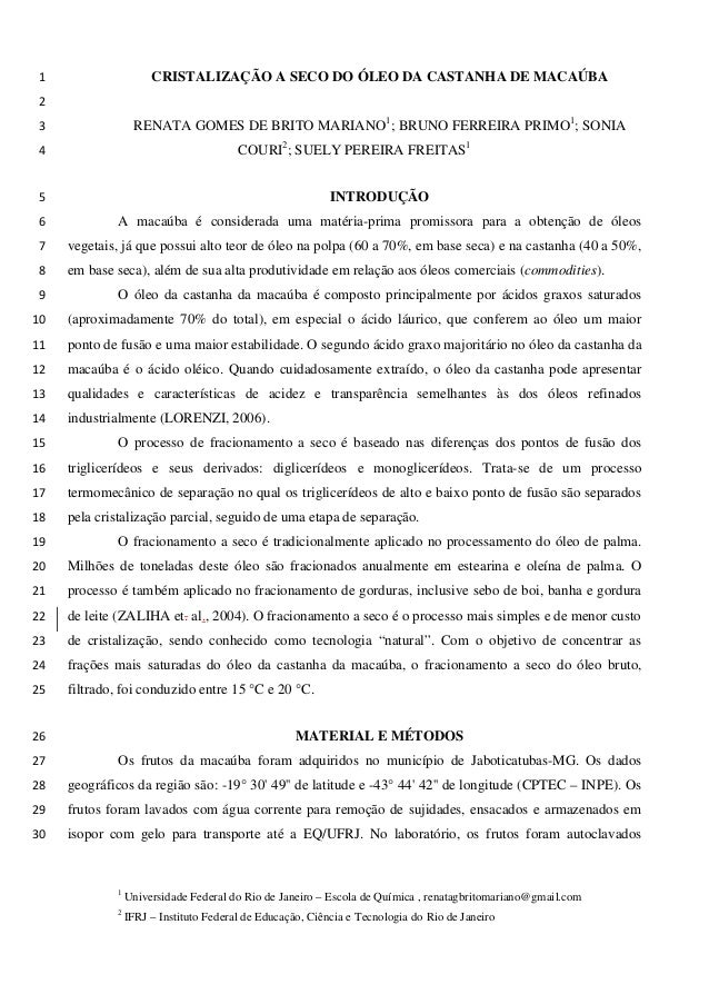 CRISTALIZAÇÃO A SECO DO ÓLEO DA CASTANHA DE MACAÚBA 1  2  RENATA GOMES DE BRITO MARIANO1; BRUNO FERREIRA PRIMO1; SONIA 3 C...