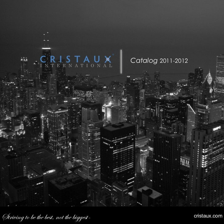 Catalog 2011-2012Striving to be the best, not the biggest-                       cristaux.com