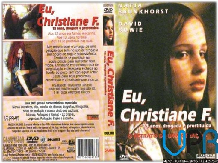 Christiane Vera      Felscherinow, mais conhecida como Christiane  F. (Hamburgo, 20 de maio    de 1962), é uma alemã vicia...