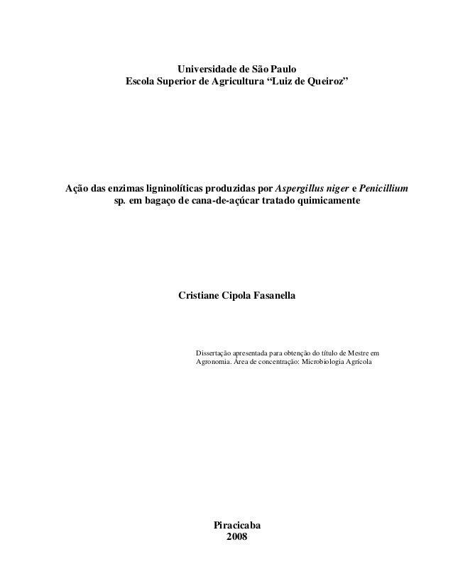 """Universidade de São Paulo Escola Superior de Agricultura """"Luiz de Queiroz"""" Ação das enzimas ligninolíticas produzidas por ..."""