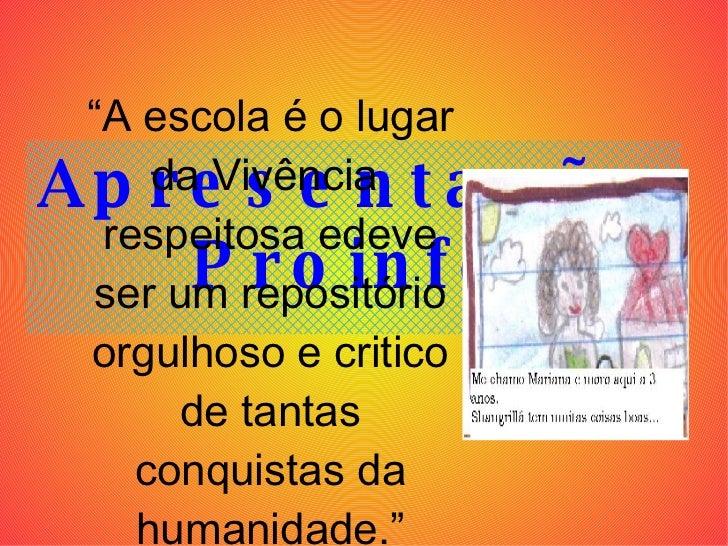 """Apresentação Proinfo """" A escola é o lugar da Vivência  respeitosa edeve ser um repositório orgulhoso e critico de tantas c..."""
