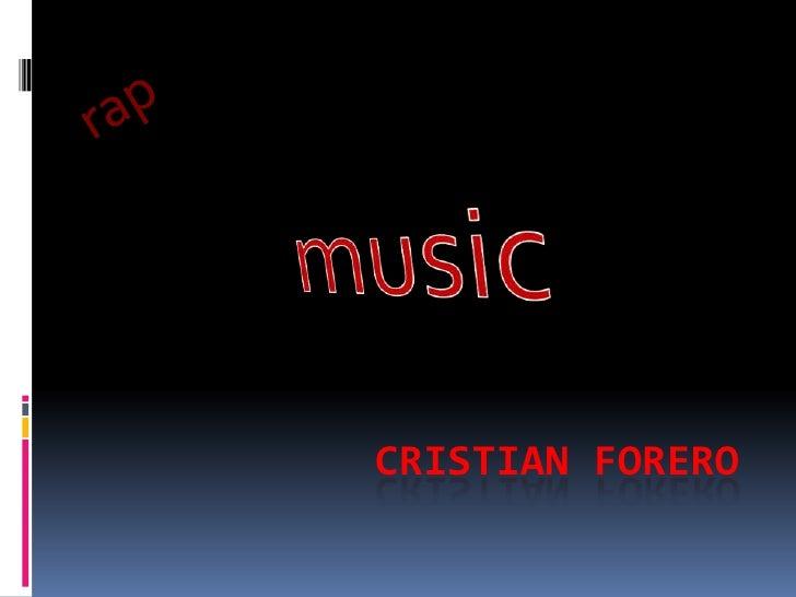 rap<br />music<br />Cristian forero<br />