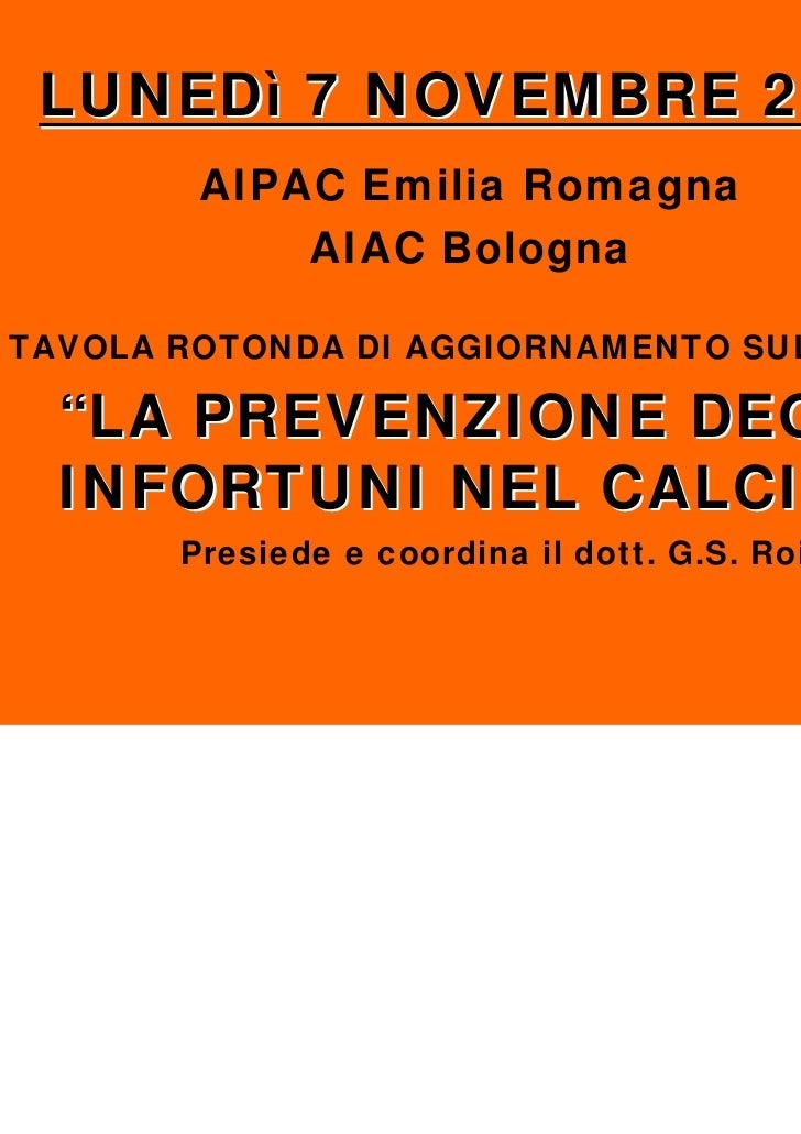 """LUNEDì 7 NOVEMBRE 2011        AIPAC Emilia Romagna            AIAC BolognaTAVOLA ROTONDA DI AGGIORNAMENTO SUL TEMA  """"LA PR..."""