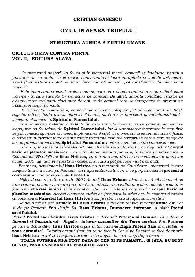 CRISTIAN GANESCU  OMUL IN AFARA TRUPULUI  STRUCTURA AURICA A FIINTEI UMANE  CICLUL FORTA CONTRA FORTA  VOL II, EDITURA ALA...