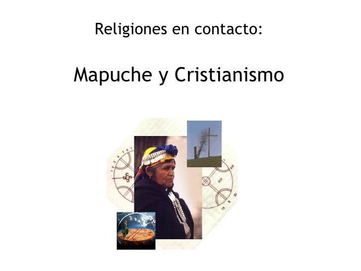 Religiones en contacto: Mapuche y Cristianismo