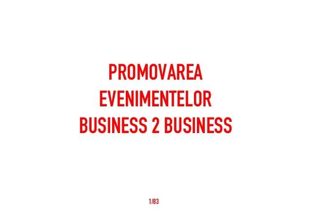 PROMOVAREA EVENIMENTELOR BUSINESS 2 BUSINESS  1/83