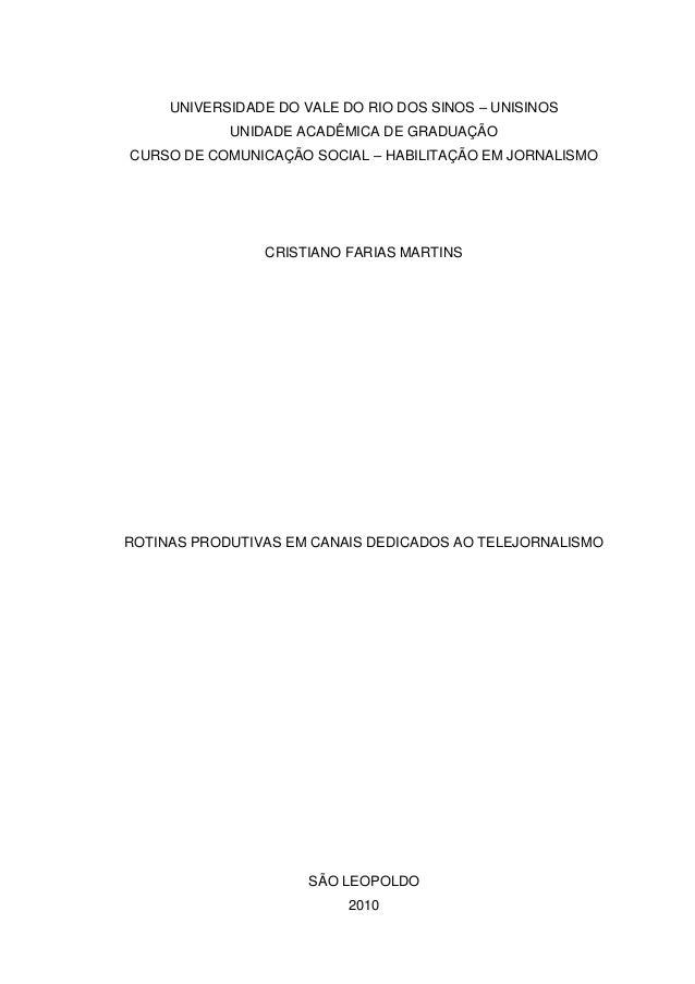 UNIVERSIDADE DO VALE DO RIO DOS SINOS – UNISINOS            UNIDADE ACADÊMICA DE GRADUAÇÃOCURSO DE COMUNICAÇÃO SOCIAL – HA...