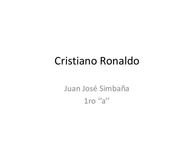 Cristiano Ronaldo Juan José Simbaña 1ro ''a''
