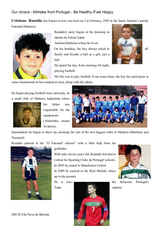 Our choice - Athletes from Portugal - Be Healthy /Feel HappyCristiano Ronaldo dos Santos Aveiro was born on 5 st February,...