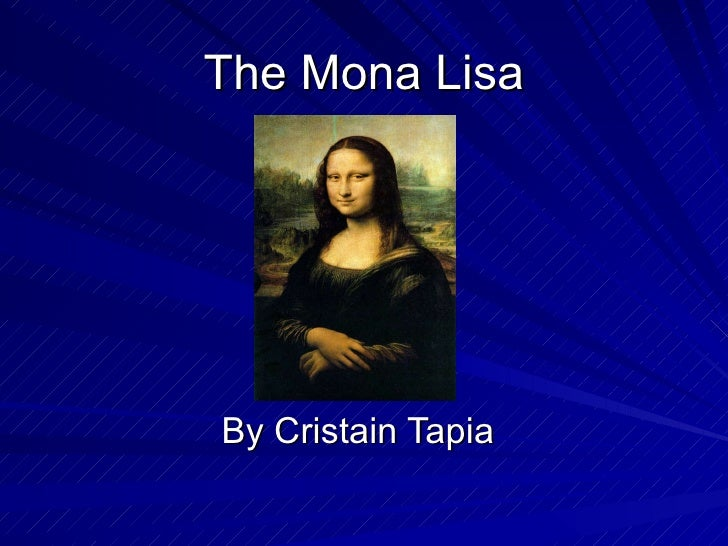 The Mona Lisa By Cristain Tapia