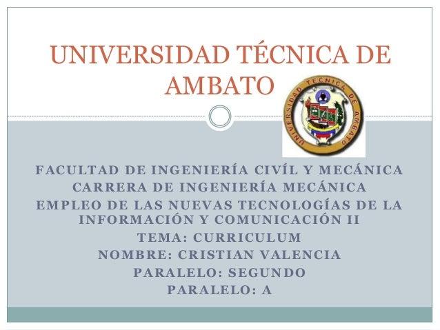 UNIVERSIDAD TÉCNICA DE        AMBATOFACULTAD DE INGENIERÍA CIVÍL Y MECÁNICA   CARRERA DE INGENIERÍA MECÁNICAEMPLEO DE LAS ...