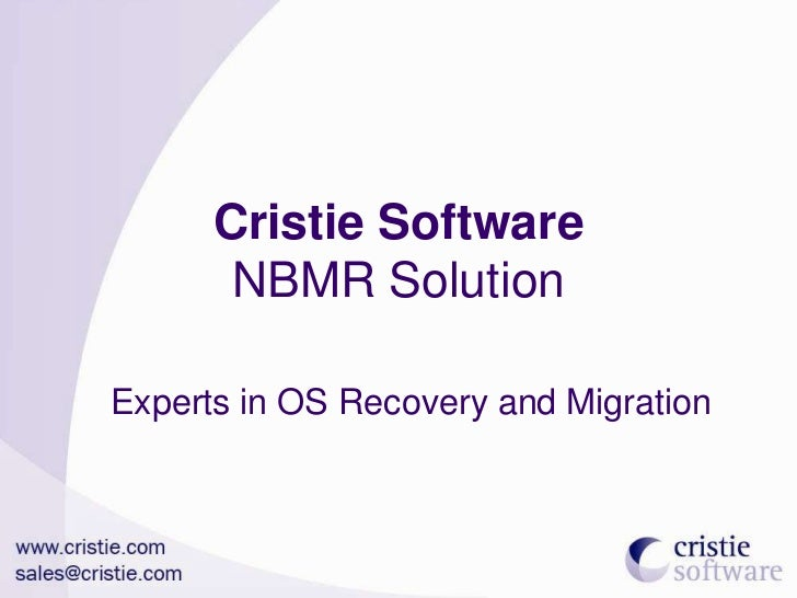 Cristie Software       NBMR SolutionExperts in OS Recovery and Migration