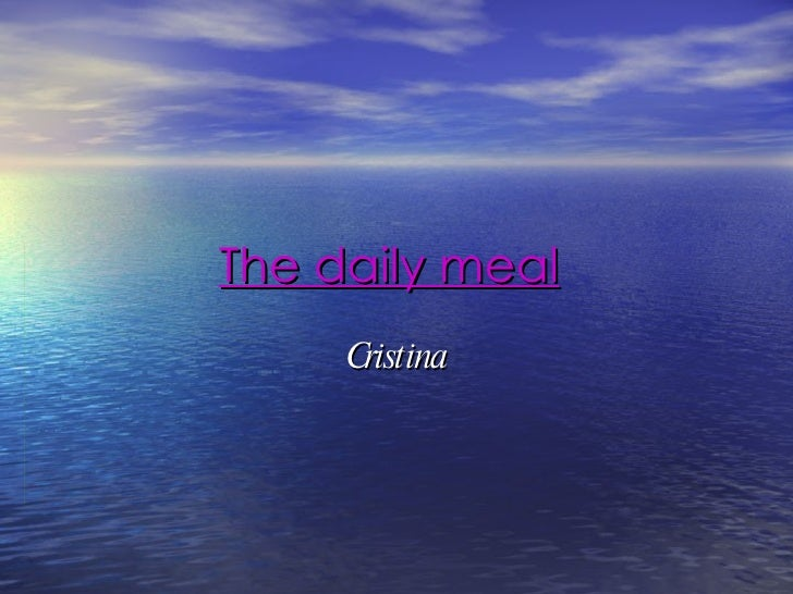 The daily meal   Cristina