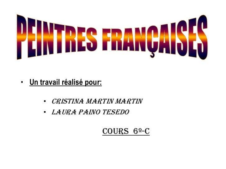 • Un travail réalisé pour:       • CRISTINA MARTIN MARTIN       • LAURA PAINO TESEDO                             CoURS 6º-C