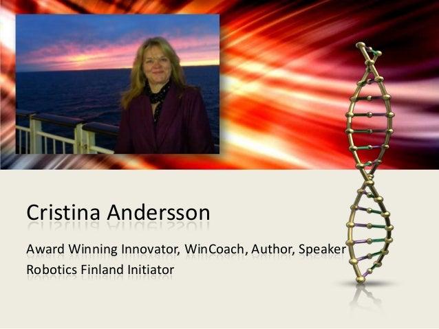 Cristina Andersson Award Winning Innovator, WinCoach, Author, Speaker Robotics Finland Initiator