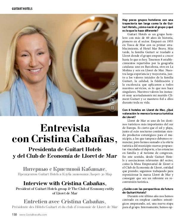 www.CostaBravaRu.com150 GUITART HOTELS Интервью с Кристиной Кабаньяс, Президентом Guitart Hotels и Клуба экономики Льорет-...