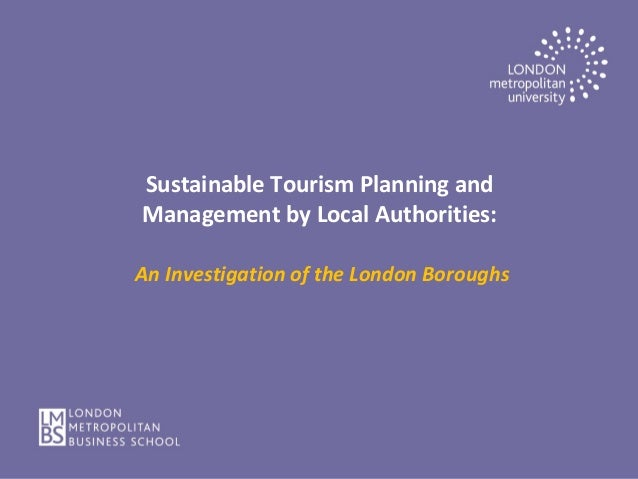 Sustainable Tourism Planning and Management by Local Authorities: An Investigation of the London Boroughs